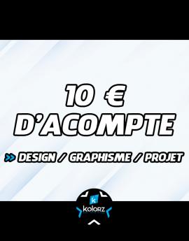 Acompte de 10 €  création graphique, design ou projet.