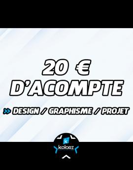 Acompte de 20 €  création graphique, design ou projet.