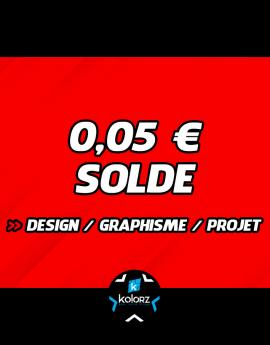 Solde 0,05 € design, main d'oeuvre graphique ou projet.