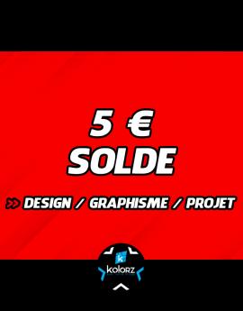 Solde 5 € design, main d'oeuvre graphique ou projet.