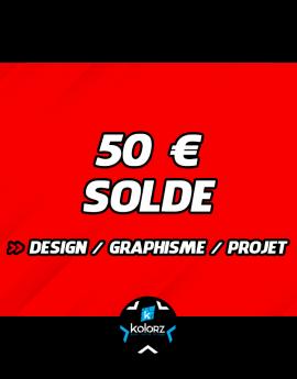 Solde 50 € design, main d'oeuvre graphique ou projet.