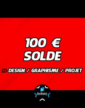 Solde 100 € design, main d'oeuvre graphique ou projet.